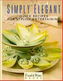 Simply Elegant, Food and Wine Books Staff, 0916103269
