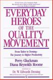 Everyday Heroes of the Quality Movement : From Taylor to Deming -- the Journey to Higher Productivity, Gluckman, Perry and Roome, Diana R., 0932633269