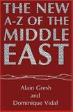 The New A-Z of the Middle East, Gresh, Alain and Vidal, Dominique, 1860643264