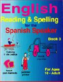 English Reading and Spelling for the Spanish Speaker Book 3, Kathleen Fisher, 1878253263