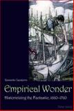 Empirical Wonder : Historicizing the Fantastic, 1660-1760, Capoferro, Riccardo, 3034303262