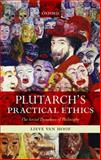 Plutarch's Practical Ethics : The Social Dynamics of Philosophy, Van Hoof, Lieve, 0199583269