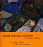 Jewish Musical Modernism, Old and New, , 0226063267