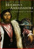 Holbein's Ambassadors : Making and Meaning, Foister, Susan and Roy, Ashok, 0300073267