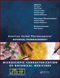 American Herbal Pharmacopoeia : Botanical Pharmacognosy - Microscopic Characterization of Botanical Medicines, , 1420073265