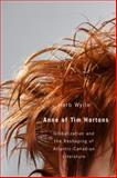 Anne of Tim Hortons : Globalization and the Reshaping of Atlantic-Canadian Literature, Wyile, Herb, 1554583268