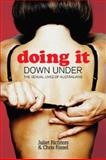 Doing It down Under : The Sexual Lives of Australians, Richters, Juliet and Rissel, Chris, 1741143268