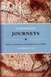 Comparative Journeys : Essays on Literature and Religion East and West, Yu, Anthony C., 0231143265