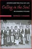 Calling in the Soul : Gender and the Cycle of Life in a Hmong Village, Symonds, Patricia V., 0295983264