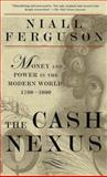 The Cash Nexus, Niall Ferguson, 0465023266