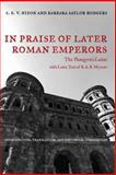 In Praise of Later Roman Emperors : The Panegyrici Latini - Introduction, Translation and Historical Commentary, Nixon, C. E. and Rodgers, Barbara S., 0520083261