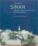 Age of Sinan : Architectural Culture in the Ottoman Empire, Necipoglu, Gulru, 0691123268
