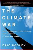 The Climate War, Eric Pooley, 140132326X