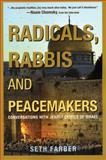 Radicals, Rabbis and Peacemakers, Seth Farber, 1567513263