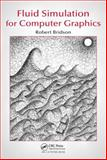 Fluid Simulation for Computer Graphics, Bridson, Robert, 1568813260