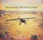 Celebration of Flight, Roy Cross and Arthur Ward, 1840373261