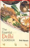 The Essential Delhi Cookbook, Priti Narain, 0140293264