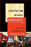 Capitalism Without Democracy, Kellee S. Tsai, 0801473268