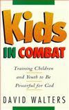 Kids in Combat, David Walters, 0884193268