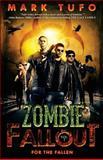 Zombie Fallout 7: for the Fallen, Mark Tufo, 1492953261