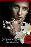 Guardian's Faith, Jacqueline Rhoades, 1493703269