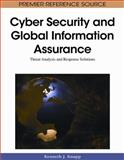 Cyber-Security and Global Information Assurance : Threat Analysis and Response Solutions, , 1605663263