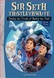Sir Seth Thistlethwaite Seeks the Truth of Betty the Yeti, Richard Thake, 1926973267