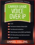 Carrier Class Voice-Over IP, Collins, Daniel, 0071363262