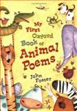 My First Oxford Book of Animal Poems, John Foster, 0192763261