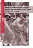 Bravo for the Marshallese : Regaining Control in a Post-Nuclear, Post-Colonial World, Barker, Holly M., 0534613268