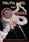 Truth, Lies, and O-Rings, Allan J. McDonald and James R. Hansen, 0813033268