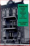Making Do : Women, Family and Home in Montreal during the Great Depression, Baillargeon, Denyse, 0889203261