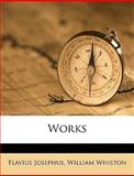 Works, Flavius Josephus and William Whiston, 114988326X