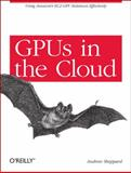 GPUs in the Cloud, Sheppard, Andrew, 1449303269