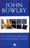 The Making and Breaking of Affectional Bonds, John Bowlby, 0415043263