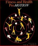 Fitness and Health Promotion, Thomas, Tom R., 0945483260