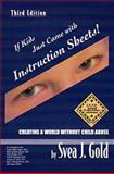 If Kids Just Came with Instruction Sheets! : Creating a World Without Child Abuse, Gold, Svea, 0961533269