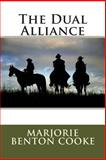 The Dual Alliance, Marjorie Benton Marjorie Benton Cooke, 149545326X