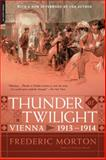 Thunder at Twilight, Frederic Morton, 0306823268