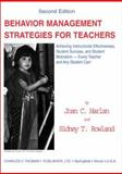 Behavior Management Strategies for Teachers : Achieving Instructional Effectiveness, Student Success, and Student Motivation - Every Teacher and Any Student Can!, Harlan, Joan C. and Rowland, Sidney T., 0398073260