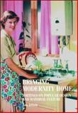 Bringing Modernity Home : Writings on Popular Design and Material Culture, Attfield, Judy, 0719063264