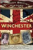 Bloody British History: Winchester, Clare Dixon and Don Bryan, 0752493264