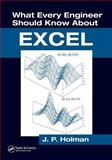 What Every Engineer Should Know about Excel, Holman, J. P., 0849373263