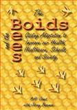 The Boids and the Bees : Guiding Adaptation to Improve our Health, Healthcare, Schools, and Society, Jones, A. H. and Bozeman, Jerry, 0981703267