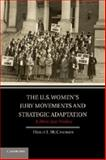 The U. S. Women's Jury Movements and Strategic Adaptation : A More Just Verdict, McCammon, Holly J., 1107663261
