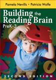Building the Reading Brain, PreK-3, Wolfe, Patricia, 1412963265
