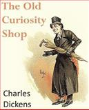 The Old Curiosity Shop, Charles Dickens, 1483703266