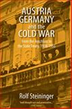 Austria, Germany, and the Cold War : From the Anschluss to the State Treaty, 1938-1955, Feldman, Jackie, 1845453263