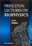 Princeton Lectures on Biophysics, Bialek, William, 9810213263