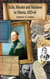 Exile, Murder and Madness in Siberia, 1823-61, Gentes, Andrew A., 0230273262